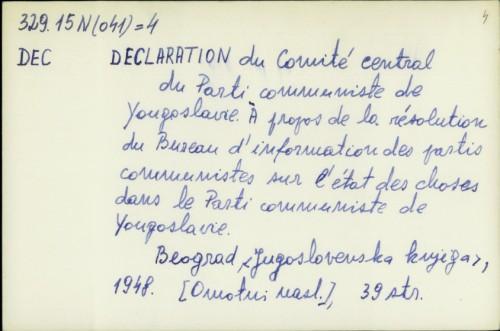 Declaration du Comité central du Parti communiste de Yougoslavie : À propos de la résolution du Bureau d'information des partis communistes sur l'état des choses dans le Parti communiste de Yougoslavie /