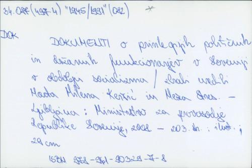 Dokumenti o privilegijih političnih in državnih funkcionarjev v Sloveniji v obdobju socializma / Marta Milena Keršič