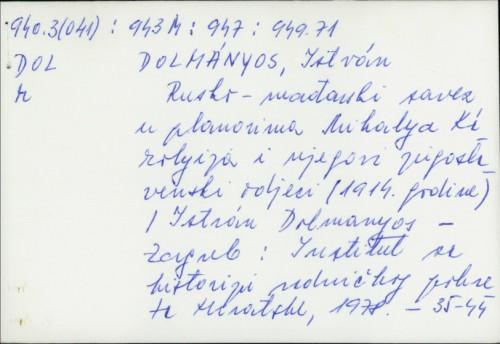 Rusko-mađarski savez u planovima Mihályja Károlyija i njegovi jugoslavenski odjeci (1914. godine) / István Dolmányos