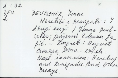 Heretici i renegati : i drugi eseji / Isaac Deutscher