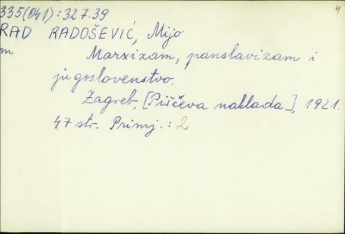 Marxizam, panslavizam i jugoslovenstvo / Mijo Radošević.