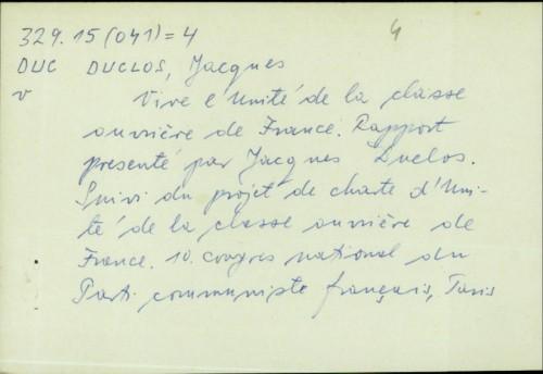 Vive l'unité de la classe ouvrière de France / Jacques Duclos