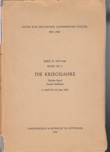 Band XII.2 Die Kriegsjahre : 6. April bis 22. Juni 1941.