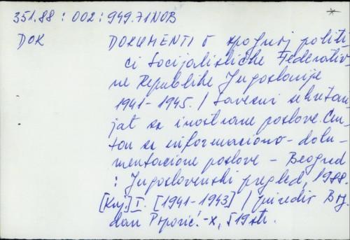 Dokumenti o spoljnoj politici Socijalističke Federativne Jugoslavije 1941.-1945. /