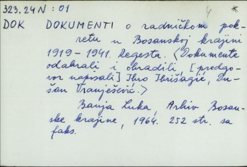 Dokumenti o radničkom pokretu u Bosanskoj krajini 1919.-1941. : regesta / Ibro Ibrišagić