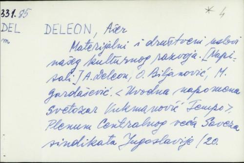 Materijalni i društveni uslovi našeg kulturnog razvoja / Ašer Deleon