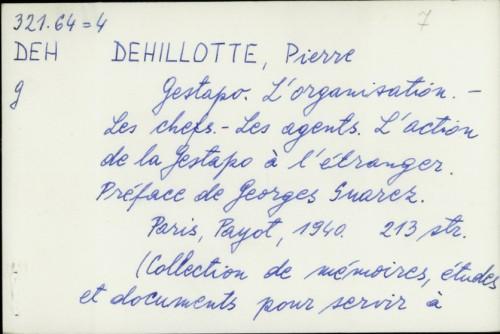 Gestapo : L'organisation-Les chefs-Les agents : L'action de la Gestapo à l'étranger / Pierre Dehillotte