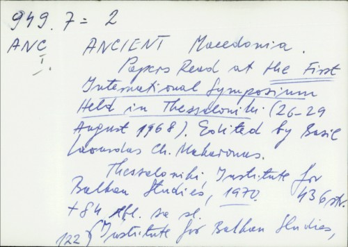 Ancient Macedonia : papers read at the first international symposium held in Thessaloniki, 26-29 August 1968 / Basil Laourdas, Ch. Makaronas.