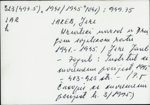 Hrvatski narod u Drugom svjetskom ratu 1941.-1945. / Jere Jareb.