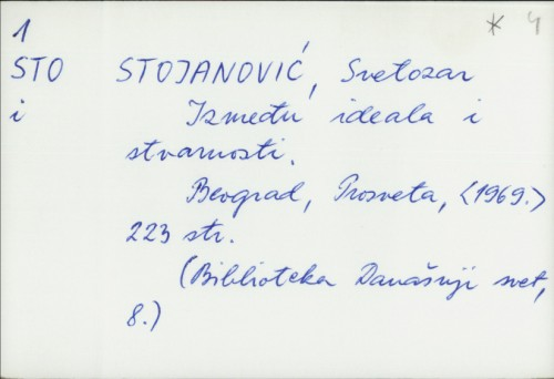 Između ideala i stvarnosti / Svetozar Stojanović