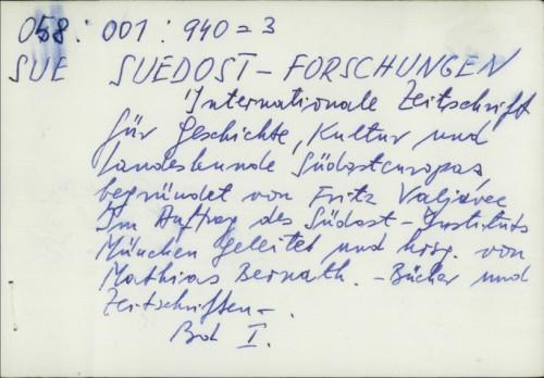 Südost-Forschungen : internationale Zeitschrift für Geschichte, Kultur und Landeskunde Südosteuropas / Fritz Valjevac