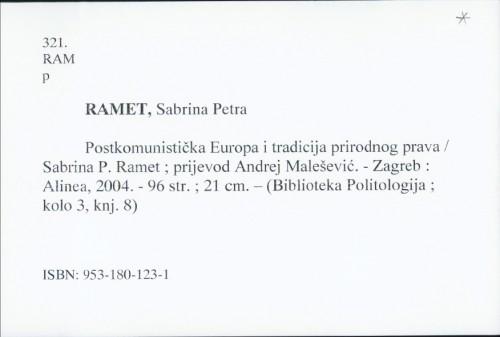 Postkomunistička Europa i tradicija prirodnog prava / Sabrina P. Ramet ; prijevod Andrej Malešević.