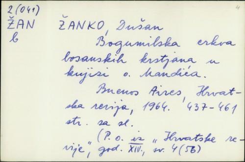 Bogumilska crkva bosanskih krstjana u knjizi o. Mandića / Dušan Žanko.