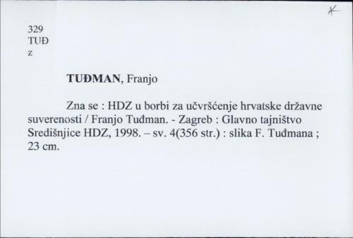 Zna se : HDZ u borbi za učvršćenje hrvatske državne suverenosti / Franjo Tuđman