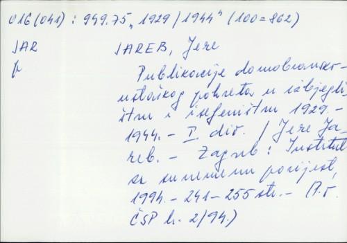 Publikacije domobransko-ustaškog pokreta u izbjeglištvu i iseljeništvu 1929.-1944. : I. dio / Jere Jareb.