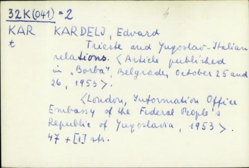 Trieste and Yugoslav : Italian relations / Edvard Kardelj