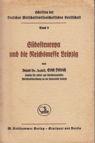 Suedosteuropa und die Reichsmesse Leipzig / von Erich Dittrich.