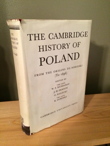 The Cambridge history of Poland : from the origins to Sobieski / Edited by W. F. Reddaway [and others].