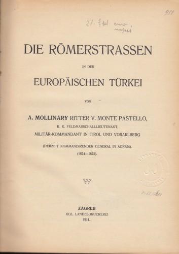 Die Römerstrassen in der europäischen Türkei / von A. Mollinary Ritter v. Monte Pastello.