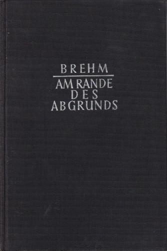 Am Rande des Abgrunds : von Lenin bis Truman / Bruno Brehm.