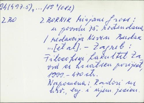 Zbornik Mirjane Gross : u povodu 75. rođendana / [prijevod sažetaka Marina Denona-Krsnik ; redakcija Neven Budak... et al.].