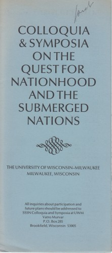 Colloquia & Symposia on the Quest for Nationhood and the Submerged nations : some culture case studies- the quest for nationhood, submerged nations and separatism.