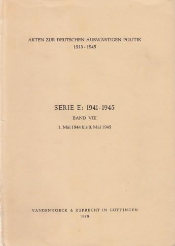 Band VIII : 1.Mai 1944. bis 1. Mai 1945.