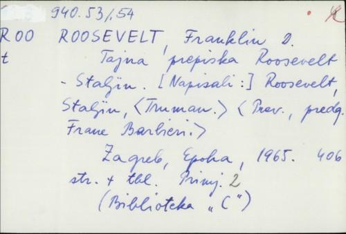 Tajna prepiska Roosevelt - Staljin / [preveo Frane Barbieri].