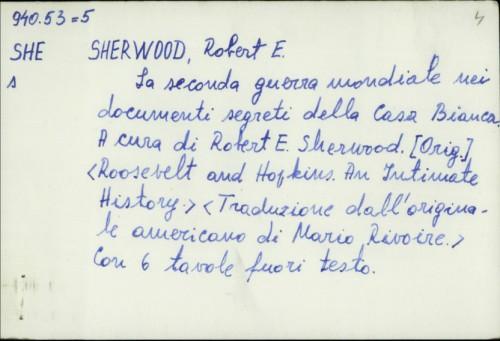 La seconda guerra mondiale nei documenti segreti dela Casa Bianca / Robert E. Sherwood