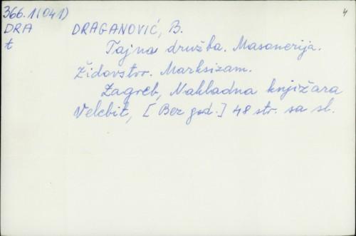 Tajna družba : masonerija, židovstvo, marksizam / B. Draganović