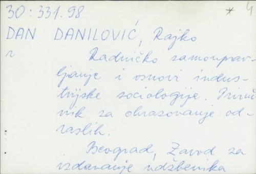 Radničko samoupravljanje i osnovi industrijske sociologije : priručnik za obrazovanje odraslih / Rajko Danilović