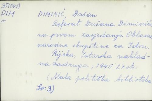 Referat Dušana Diminića na prvom zasjedanju Oblasne narodne skupštine za Istru / Dušan Diminić