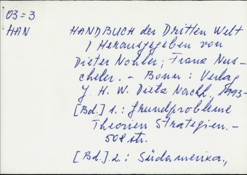 Handbuch der Dritten Welt / [Herausgegeben von Dieter Nohler, Franz Nuscheler]