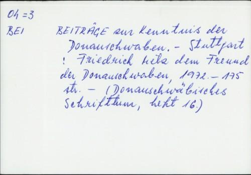 Beiträge zur Kenntnis der Donauschwaben /
