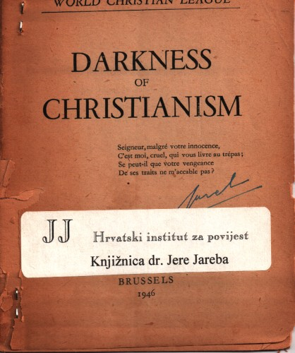 Darkness of Christianism : Who is giving protection to Pavelic and his Slaughterers?