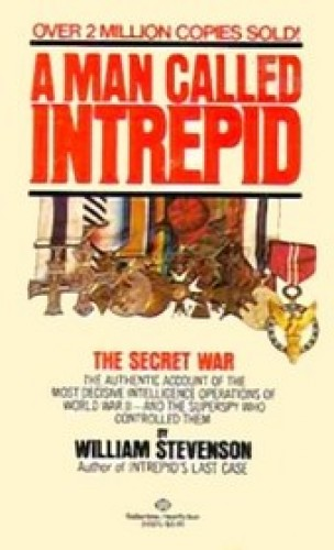 A man called Intrepid : the secret war / William Stevenson.
