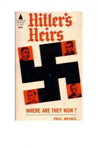 Hitler's heirs Paul Meskil.