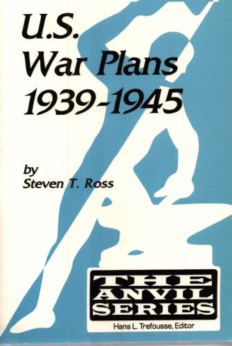 U.S. war plans, 1939-1945 / Steven T. Ross.