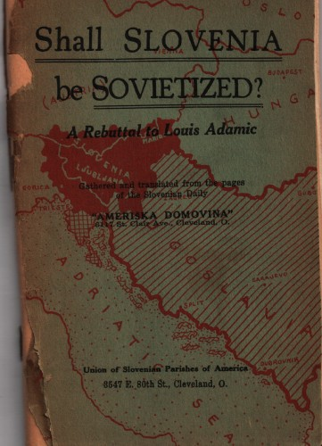Shall Slovenia be sovietized? : a rebuttal to Louis Adamic : gathered and translated from the pages of the Slovenian Daily.