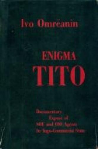Enigma Tito / Ivo Omrčanin.