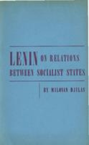 Lenin on relations between socialist states / by Milovan Djilas.