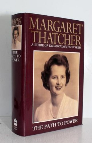 The path to power / Margaret Thatcher.