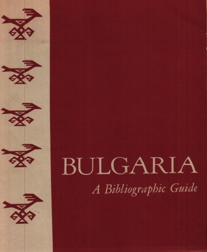 Bulgaria : a bibliographic guide / by Marin V. Pundeff.