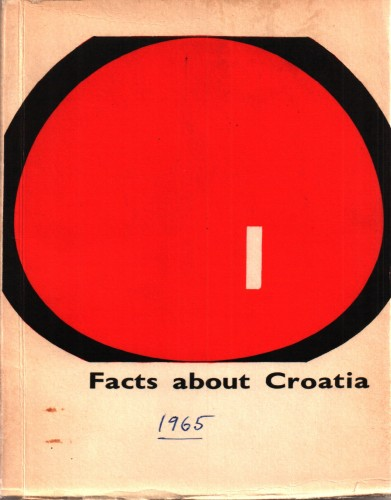 Facts about Croatia / [translated by Vladimir Ivir ; cover design by Josip Vaništa].