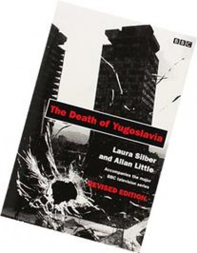 Yugoslavia : death of a nation / Laura Silber and Allan Little.