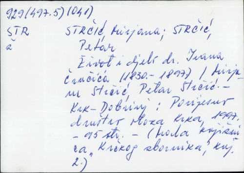 Život i djelo dr. Ivana Črnčića (1830.-1897.) Mirjana Strčić, Petar Strčić