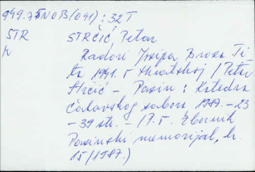 Radovi Josipa Broza Tita 1941. Hrvatskoj / Petar Strčić / Petar Strčić