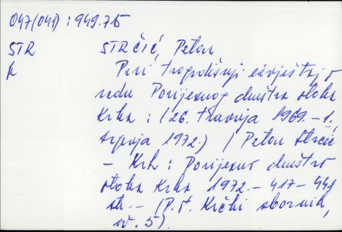 Prvi trogodišnji izvještaj o radu Povijesnog društva otoka Krka (26. travnja 1969 - 1. srpnja 1972) Petar Strčić